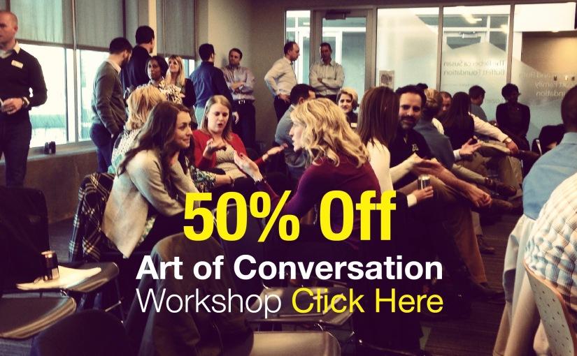50% Off the Art of ConversationWorkshop